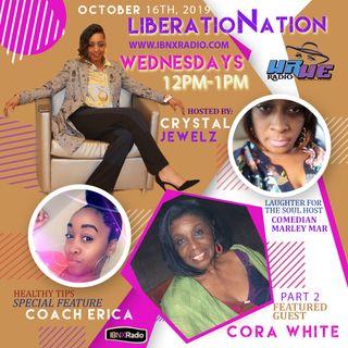 Liberationation - Season 1 Episode 4 Part 2 w/Cora White