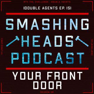 Your Front Door (Double Agents Ep. 15)