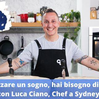 """Ep.152 - """"Per realizzare un sogno, hai bisogno di un piano"""", con Luca Ciano, chef a Sydney!"""