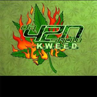 "K.W.E.E.D Da 420 Show Vol. CCLVI ""Blue Magic"""