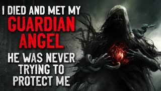 """""""I died and met my guardian angel. He was never trying to protect me"""" Creepypasta"""