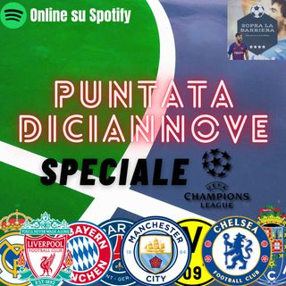 Puntata Diciannove: speciale sui quarti di finale di Champions League