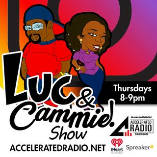 LUC AND CAMMIE SHOW 8/16/18