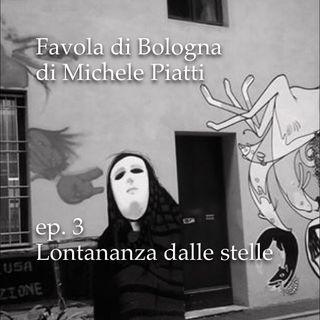 Lontananza dalle stelle - Favola di Bologna - s01e03