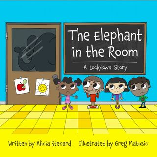 The Elephant in the Room: A Lockdown Story by Alicia Stenard Read by E3D