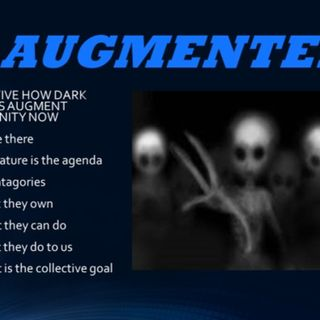 AUGMENTED PART FIVE  WHAT DARK SPIRITS DO TO HUMANITY
