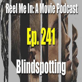 Ep. 241: Blindspotting