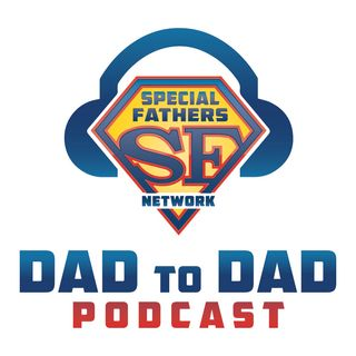 Dad to Dad 89 - SFN Mentor Fathers: Reflections On The Loss Of A Child With Special Needs
