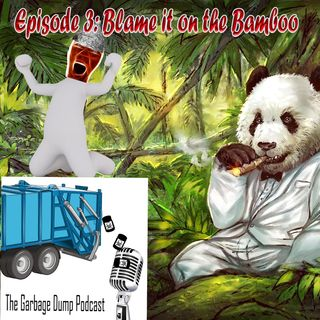 Episode 3: Blame it on the Bamboo