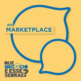 #08: Marketplace. Sua loja digital em um shopping virtual