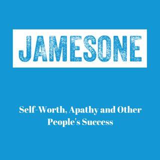 Self-Worth, Apathy and Other People's Success