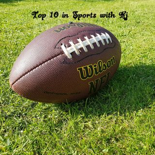 Top 10 in Sports with KJ; Episode 10
