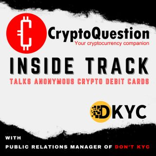 Inside Track with Don't KYC