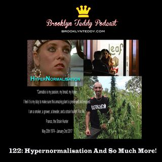 122: Hypernormalisation And So Much More!