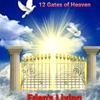 The 12 GATES of HEAVEN