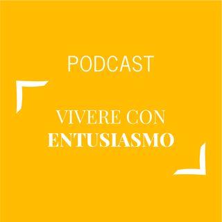 #413 - Vivere con entusiasmo | Buongiorno Felicità!