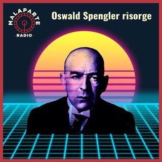 Oswald Spengler risorge
