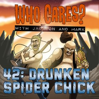 42: Drunk Spider Chick