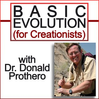 Basic Evolution (for Creationists): with Dr. Donald Prothero
