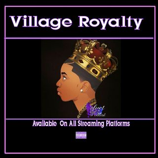 """Village Royalty"" Ep.101 W/Kamara Tucker"