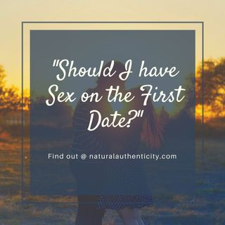 Should I have Sex on the First Date?