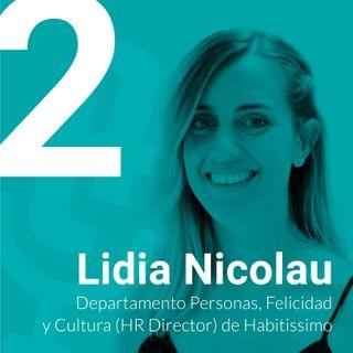 Episodio #2 – La felicidad para atraer talento con Lidia Nicolau, Departamento Personas, Felicidad y Cultura (HR Director) de Habitissimo
