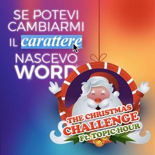 Ep. 21 - The Christmas Challenge ⚔️ Ft. Topic hour