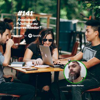 #141 - Freelancer, Pejotinha ou Empreendedor: quem é você na fila do pão? FEAT: Fábio Marton (@guildaGPC)