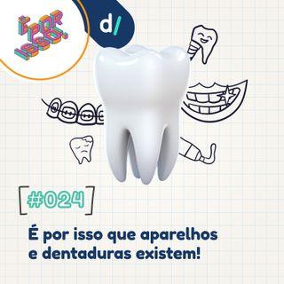 É Por Isso! #24 - É por isso que existem aparelhos e dentaduras! 🦷