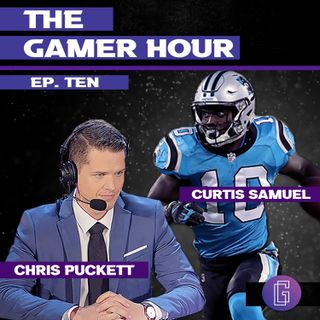 The Gamer Hour - Chris Puckett Interviews Breakout NFL WR Curtis Samuel