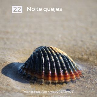 22 No te quejes