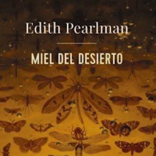 """""""Miel del desierto"""" de Edith Pearlman"""