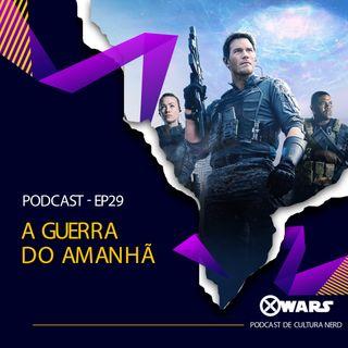 XWARS #29 A Guerra do Amanhã