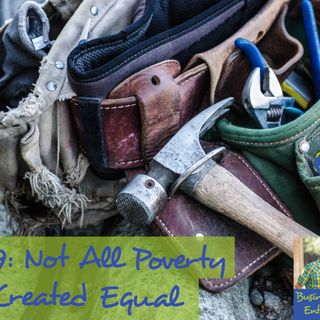 039: Not All Poverty Is Created Equal