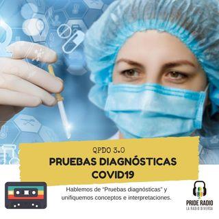 """Hablemos de """"Pruebas diagnósticas"""" COVID19"""