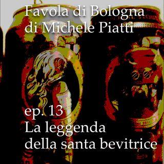 La leggenda della santa bevitrice - Favola di Bologna - s01e13