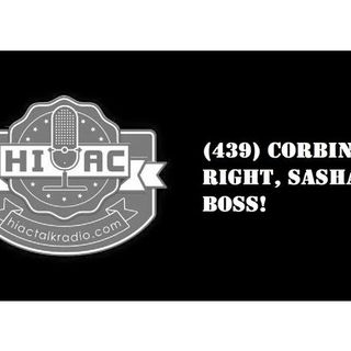 HIAC Wrestling Podcast (439) Corbin Is Right, Sasha IS Boss!
