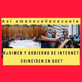 Coincidencia para el Régimen y el Internet gobierno Escuche Así amanece Vzla #13Jul 2021