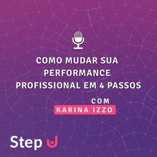 7 - Como mudar sua performance profissional em 4 passos