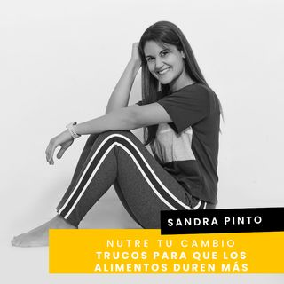 Cap. 35 - Sandra - Trucos para que los alimentos duren más