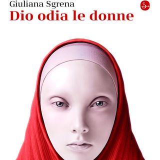 """Giuliana Sgrena """"Dio odia le donne"""""""