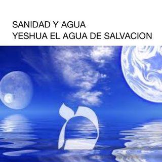 YESHUA HA MASHIA EL AGUA DE VIDA
