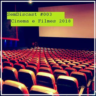 S01E03 - Cinema e Filmes de 2018