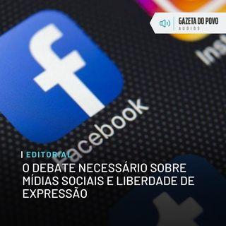 Editorial: O debate necessário sobre mídias sociais e liberdade de expressão