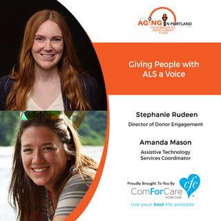7/8/20: Stephanie Rudeen & Amanda Mason from The ALS Association Oregon and SW Washington Chapter| Giving People with ALS a Voice