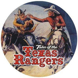 """Apache Peak"" on Tales of The Texas Rangers Old Time Radio"