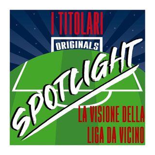 Spotlight - La visione della Liga da vicino