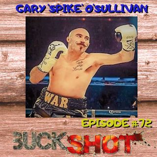 Episode 72 - Gary Spike O'Sullivan