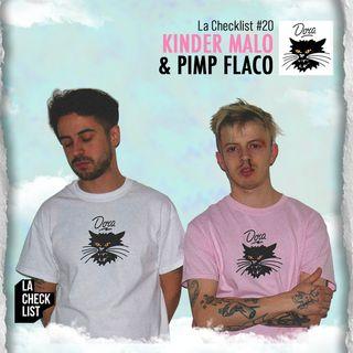 La Checklist #20 - Kinder Malo & Pimp Flaco