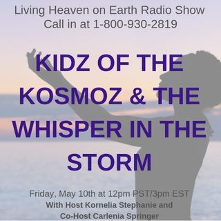 KIDZ OF THE KOSMOZ & THE WHISPER IN THE STORM With Carlenia Springer